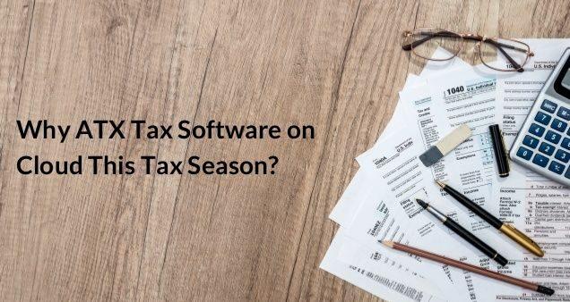 ATX Tax Software: Why A Popular Choice?