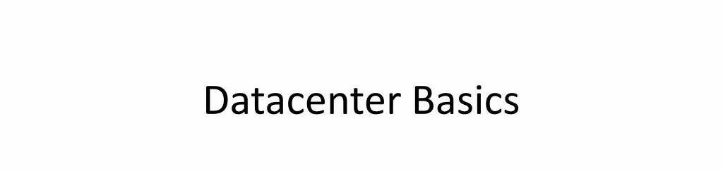 Data Center: Basics