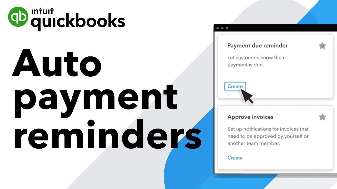 Quickbooks 2012 vs 2020 vs 2019: Automatic Payment Reminder